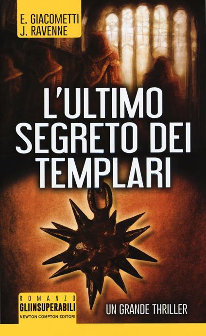 L' ultimo segreto dei templari - Eric Giacometti,Jacques Ravenne - copertina