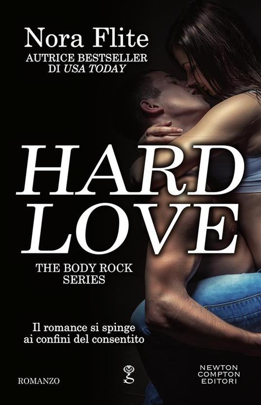 Hard love. The body rock series - Nora Flite,Mariacristina Cesa - ebook