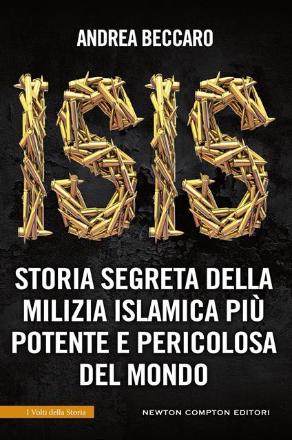 ISIS. Storia segreta della milizia islamica più potente e pericolosa del mondo - Andrea Beccaro - ebook