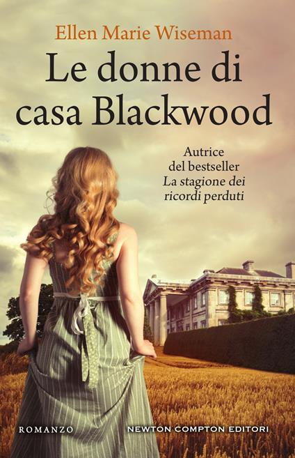 Le donne di casa Blackwood - Ellen Marie Wiseman,Nello Giugliano - ebook