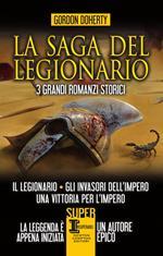 La saga del legionario: Il legionario-Gli invasori dell'impero-Una vittoria per l'impero
