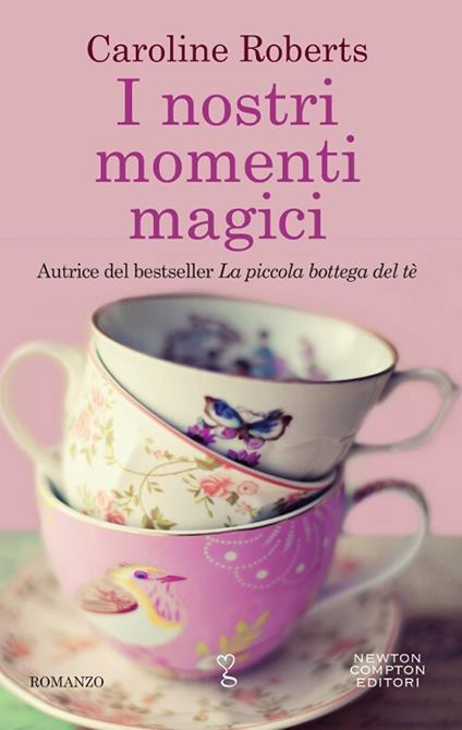 I nostri momenti magici - Caroline Roberts - copertina