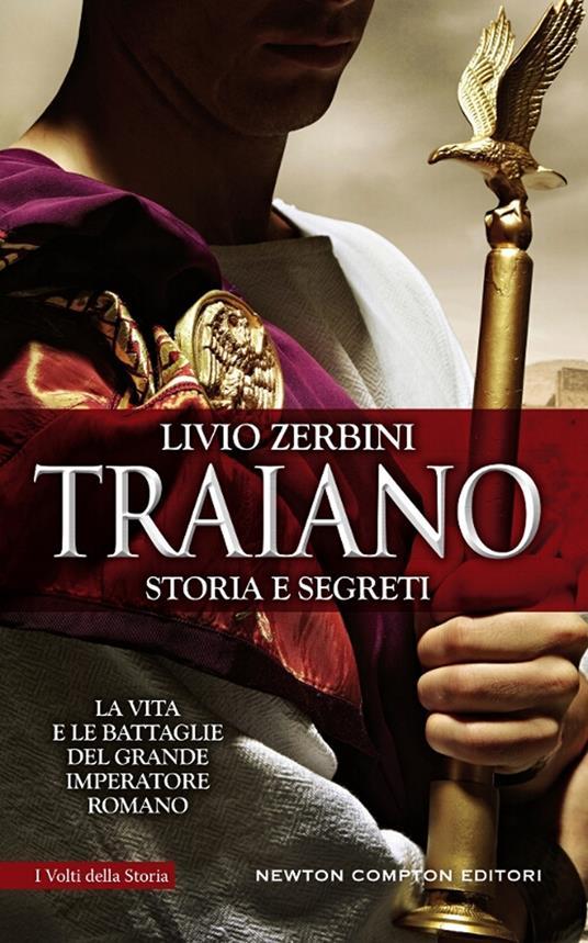 Traiano. Storia e segreti - Livio Zerbini - copertina