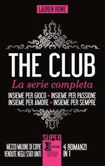 The Club. La serie completa: Insieme per gioco-Insieme per passione-Insieme per amore-Insieme per sempre