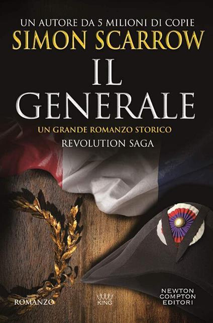Il generale. Revolution saga. Vol. 2 - Simon Scarrow - copertina