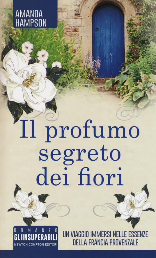 Il profumo segreto dei fiori - Amanda Hampson - copertina