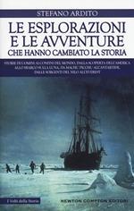 Le esplorazioni e le avventure che hanno cambiato la storia