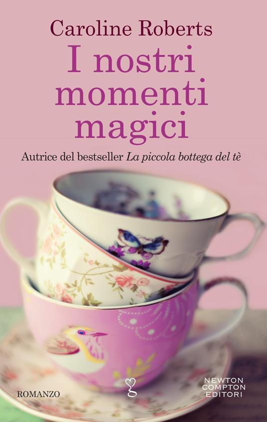 I nostri momenti magici - Emanuela Alfieri,Caroline Roberts - ebook