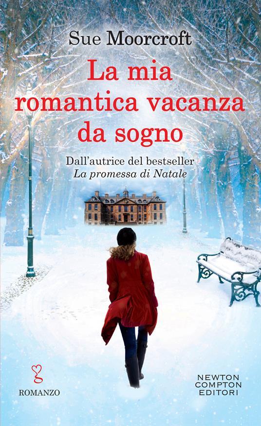 La mia romantica vacanza da sogno - Sue Moorcroft - copertina
