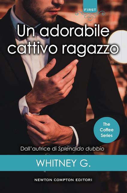 Un adorabile cattivo ragazzo. The coffee series - G. Whitney,Mariacristina Cesa - ebook