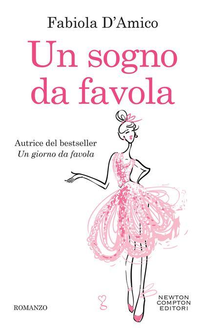 Un sogno da favola - Fabiola D'Amico - copertina