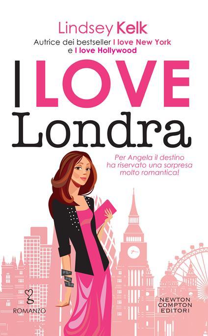 I love Londra - Lindsey Kelk,Mariafelicia Maione - ebook