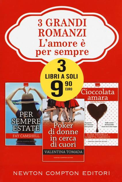 L' amore è per sempre: Per sempre estate-Poker di donne in cerca di cuori-Cioccolata amara - Fay Camshell,Valentina Tomada,Elisa Trodella - copertina