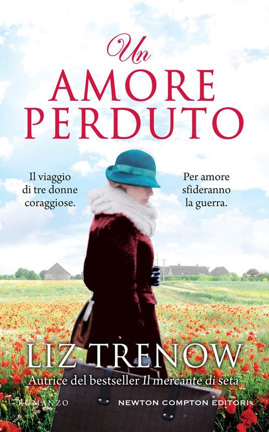 Un amore perduto - Liz Trenow,Erica Farsetti,Anna Ricci - ebook