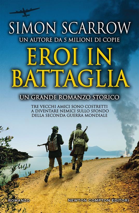 Eroi in battaglia - Simon Scarrow,Francesca Noto - ebook