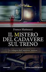 Il mistero del cadavere sul treno. Le indagini dell'ispettore Santoni
