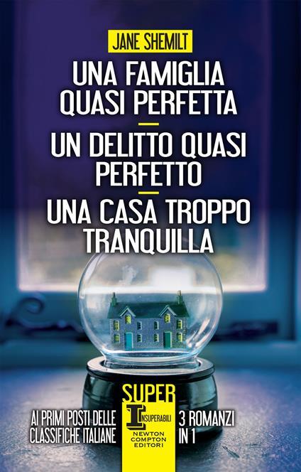 Una famiglia quasi perfetta-Un delitto quasi perfetto-Una casa troppo tranquilla - Jane Shemilt,Alice Crocella,Daniela Di Falco,Lucilla Rodinò - ebook