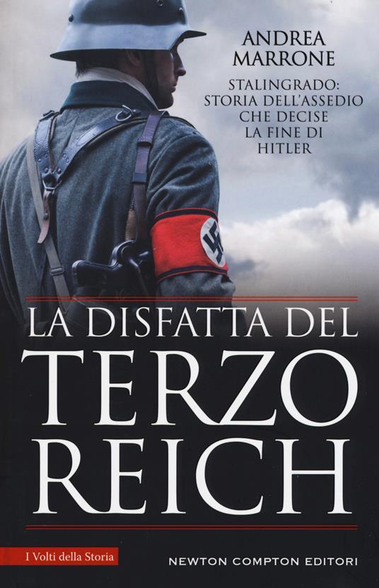 La disfatta del Terzo Reich. La battaglia di Stalingrado - Andrea Marrone - copertina
