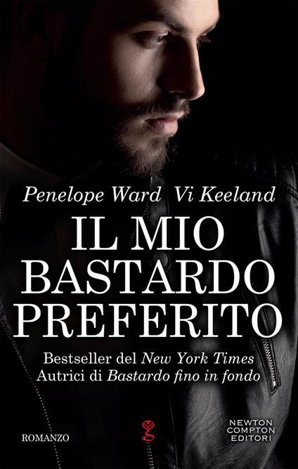 Il mio bastardo preferito - Penelope Ward,Vi Keeland - copertina