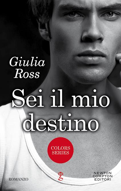 Sei il mio destino. Colors series - Giulia Ross - ebook