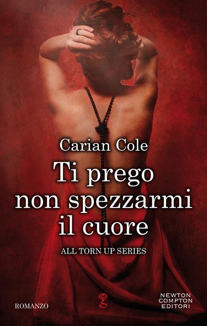 Ti prego non spezzarmi il cuore - Anna De Vito,Carian Cole - ebook