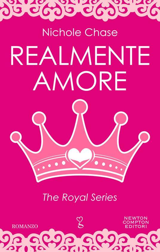 Realmente amore. The royal series - Nichole Chase - ebook