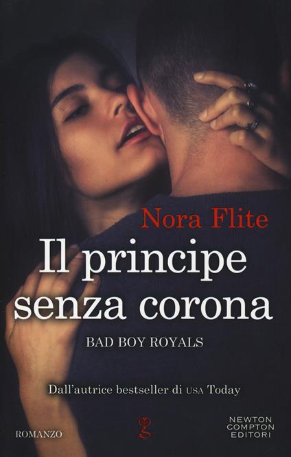 Il principe senza corona. Bad Boy Royals - Nora Flite - copertina