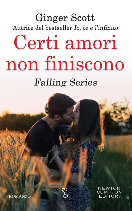Certi amori non finiscono. Falling series - Carla De Pascale,Ginger Scott - ebook