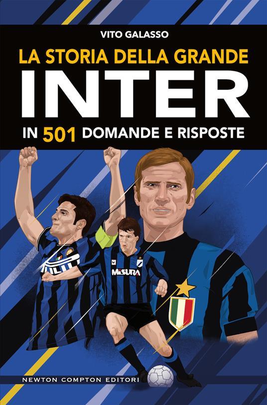 La storia della grande Inter in 501 domande e risposte - Vito Galasso - copertina