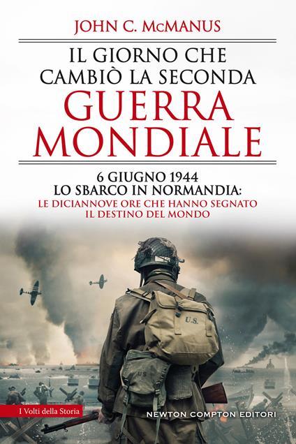Il giorno che cambiò la seconda guerra mondiale. 6 giugno 1944, lo sbarco in Normandia: le diciannove ore che hanno segnato il destino del mondo - Paolo Ippoliti,John C. McManus - ebook