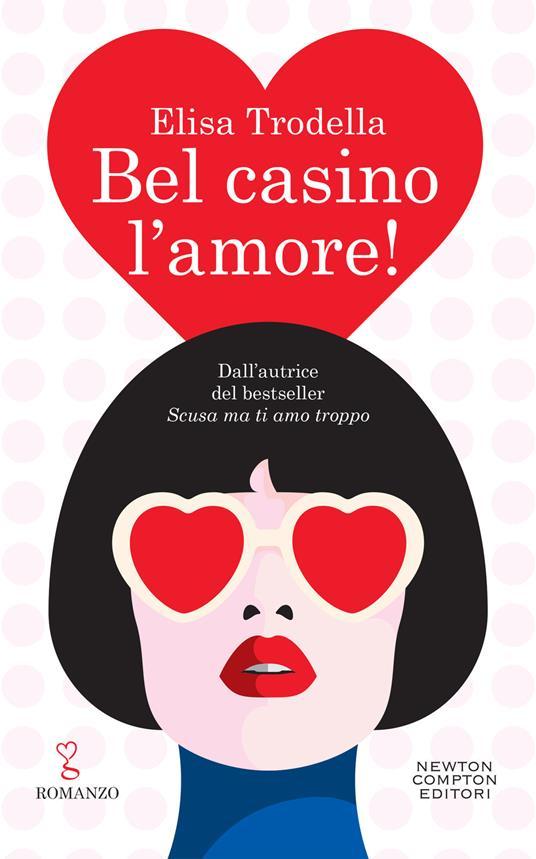 Bel casino l'amore! - Elisa Trodella - ebook