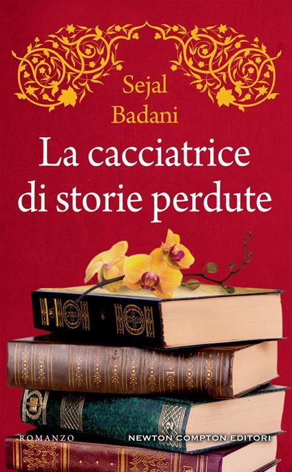 La cacciatrice di storie perdute - Sejal Badani,Valentina Legnani,Valentina Lombardi - ebook
