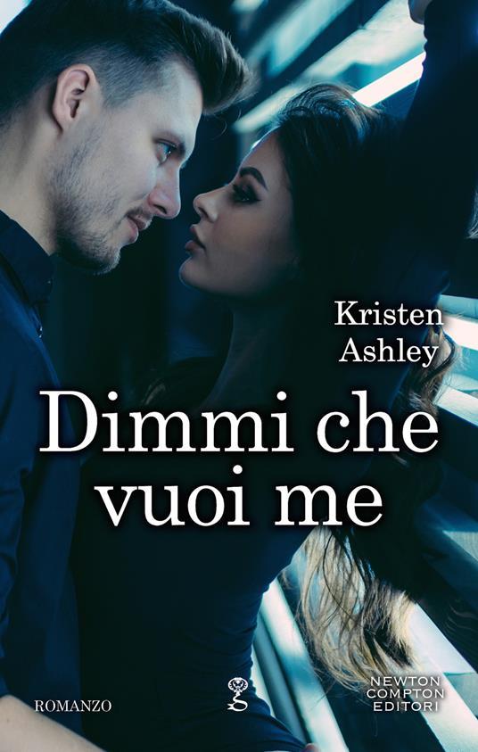 Dimmi che vuoi me - Kristen Ashley - ebook