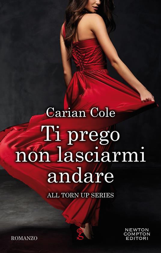 Ti prego non lasciarmi andare - Carian Cole - ebook