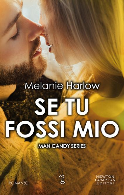 Se tu fossi mio. Man candy series - Melanie Harlow - ebook