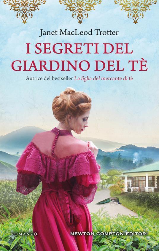I segreti del giardino del tè - Janet MacLeod Trotter - copertina