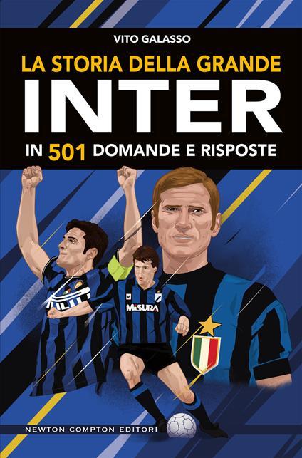 La storia della grande Inter in 501 domande e risposte - Fabio Piacentini,Vito Galasso - ebook