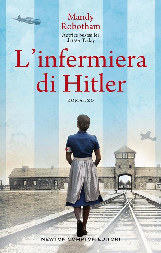 L' infermiera di Hitler - Giada Fattoretto,Mandy Robotham - ebook