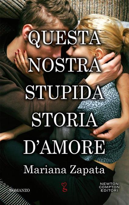 Questa nostra stupida storia d'amore - Mariana Zapata,Mariafelicia Maione - ebook