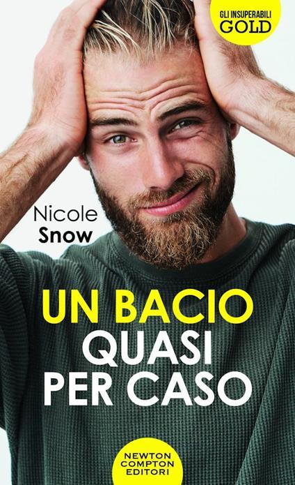 Un bacio quasi per caso - Nicole Snow - copertina