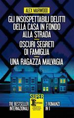 Gli insospettabili delitti della casa in fondo strada-Oscuri segreti di famiglia-Una ragazza malvagia