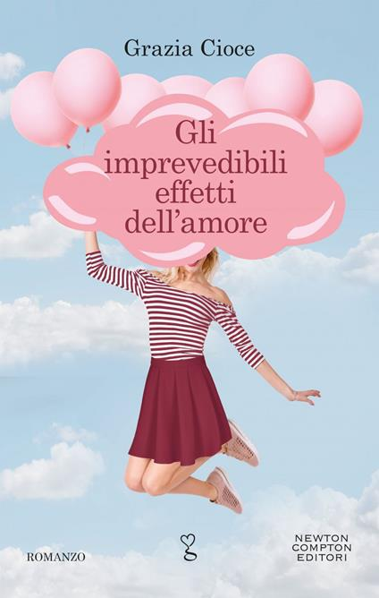 Gli imprevedibili effetti dell'amore - Grazia Cioce - ebook