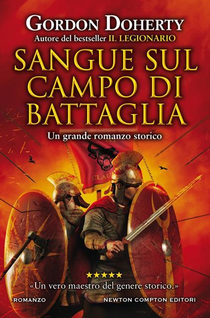 Sangue sul campo di battaglia - Giulio Lupieri,Gordon Doherty - ebook