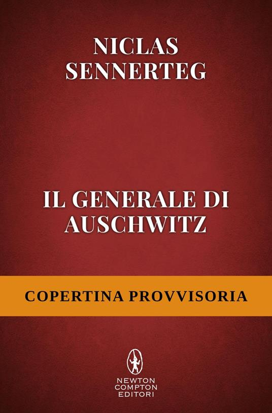 Il generale di Auschwitz - Lisa Raspanti,Niclas Sennerteg - ebook