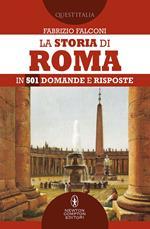 La storia di Roma in 501 domande e risposte