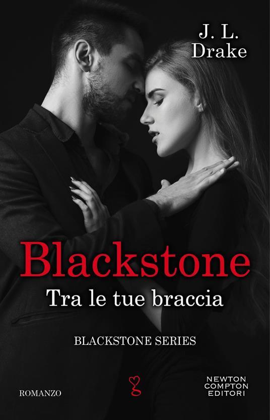 Tra le tue braccia. Blackstone. Vol. 1 - J. L. Drake - ebook