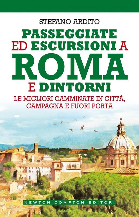 Passeggiate ed escursioni a Roma e dintorni. Le migliori camminate in città, campagna e fuori porta - Stefano Ardito - ebook