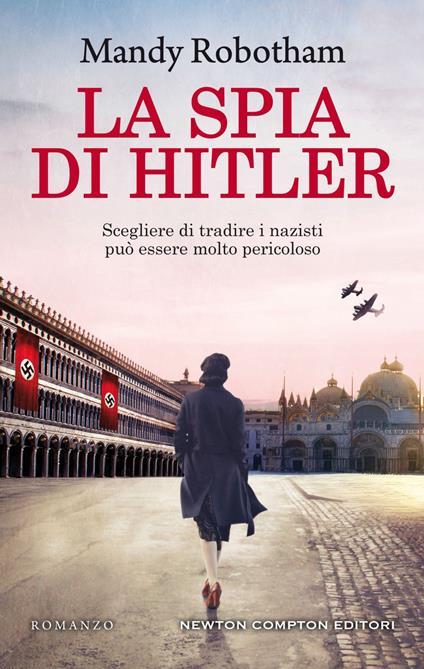 La spia di Hitler - Francesca Berardi,Mandy Robotham - ebook