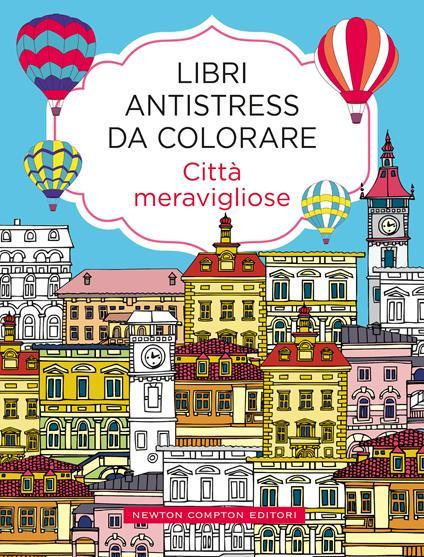Città meravigliose. Libri antistress da colorare - copertina
