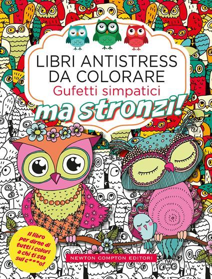 Gufetti simpatici ma stronzi! Libri antistress da colorare - copertina